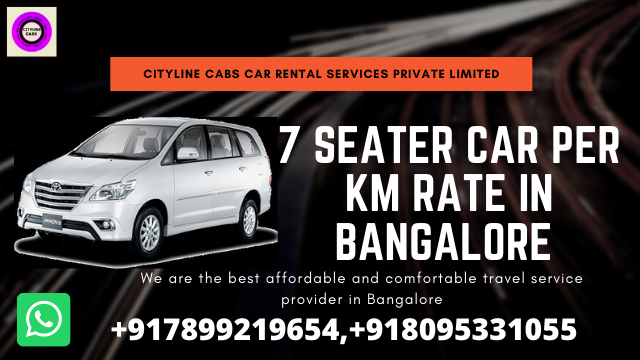 7 Seater Car Per km rate in Bangalore.citylinecabs.in