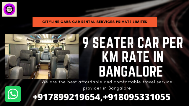 9 Seater Car Per km rate in Bangalore.citylinecabs.in