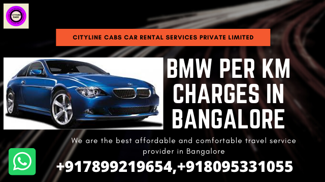 BMW per km charges in Bangalore.citylinecabs.in
