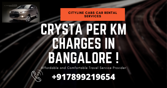 Crysta Per Km Charges in Bangalore.innova crysta monthly rental, innova rental price per km,innova per kilometer rate, innova crysta rate per km,innova price per km,innova taxi per km rate, innova cab rates per km,innova taxi price per km,innova crysta car rental, innova car rate per km,innova crysta taxi price per km,innova travel rate per km,innova cost per km,innova crysta for outstation,innova crysta rental price, innova fare per km,Innova Crysta Rent Per day for Outstation,hire innova crysta, innova crysta for rent, innova crysta per km rate, innova km rate, innova crysta taxi rate, innova car per km rate, innova ac rate per km,innova charges per km,innova car rental price, innova taxi rate per km,innova car rent per day,Crysta car rental in Bangalore.innova per km rate for outstation,innova crysta monthly rental,innova rate per km,innova fare per km,innova rental price per km,crysta car rental in bangalore,crysta car hire in bangalore,innova crysta taxi price per km,innova travel rate per km,citylinecabs.in