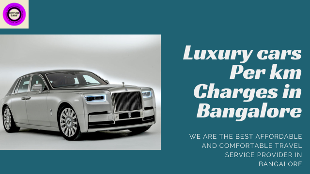 Luxury cars Per km Charges in Bangalore.citylinecabs.in