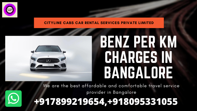 Mercedes-Benz Per km Charges in Bangalore.citylinecabs.in