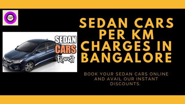 Sedan Cars Per km Charges in Bangalore.citylinecabs.in