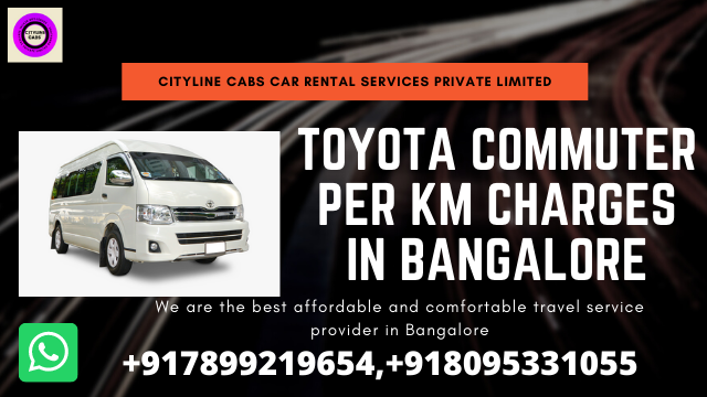 Toyota Commuter per km charges in Bangalore.citylinecabs.in